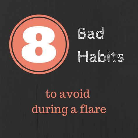 BadHabits, chronic illness, flare
