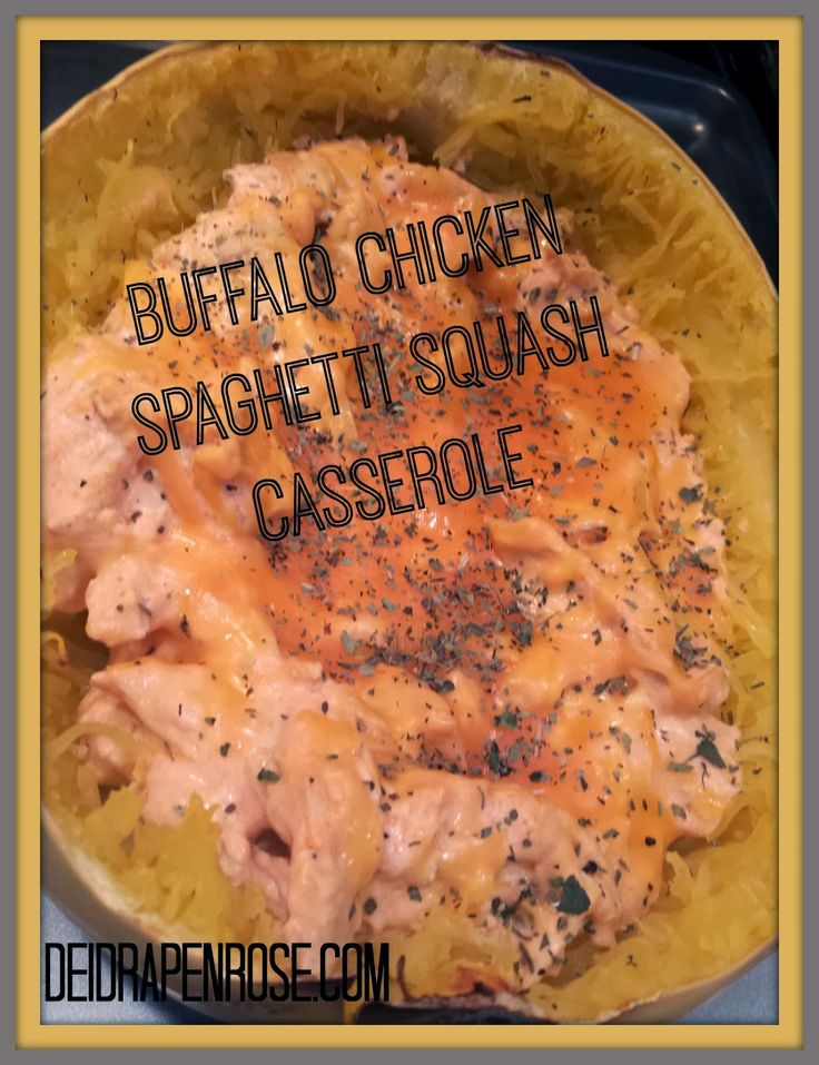 Deidra Penrose, beach body, health and fitness coach, weight loss, meal plans, p90X3 meal plan, buffalo chicken, spaghetti squash, buffalo chicken squash casserole, diets, nutrition, fitness motivation, healthy dinners, easy dinners