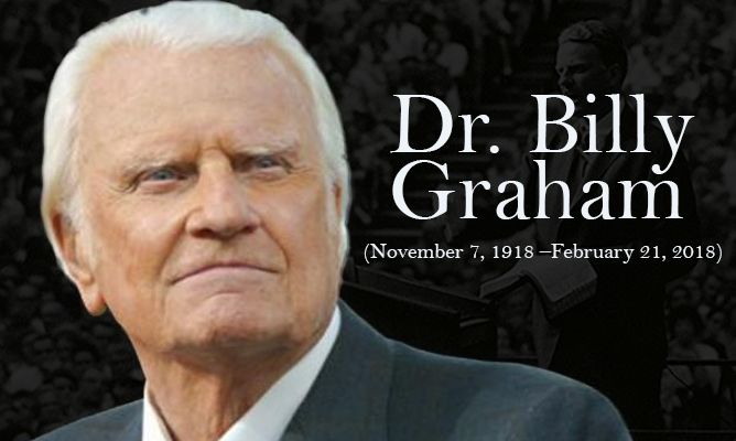 """Precious in the sight of the LORD is the death of his saints,"" Psalm 116:15 says. Certainly that is true for Dr. Billy Graham, the faithful, godly giant who blazed worldwide trails during his momentous 99 years as a leader, evangelist, educator, author, statesman, husband, and father. While we grieve Dr. Graham's passing from this earth, we also rejoice at his home-going. My staff and family are praying for his family-GiGi, Anne, Ruth, Franklin, and Ned-as well as the Billy Gra..."