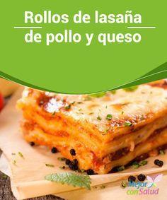 Rollos de lasaña de pollo y queso  Existen cientos de maneras diferentes para preparar lasagna o lasaña. ¡El relleno puede ser como más te guste!