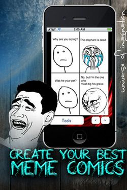 Meme-Fantasy  Meme-fantasy is catered to creating advanced comic-strip memes with storylines.    Definitely a chance for you to show off your creativity to your friends! [$0.99]