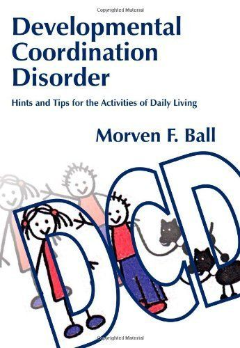 36 best dev coord disorder dyspraxia images on for Motor planning disorder symptoms