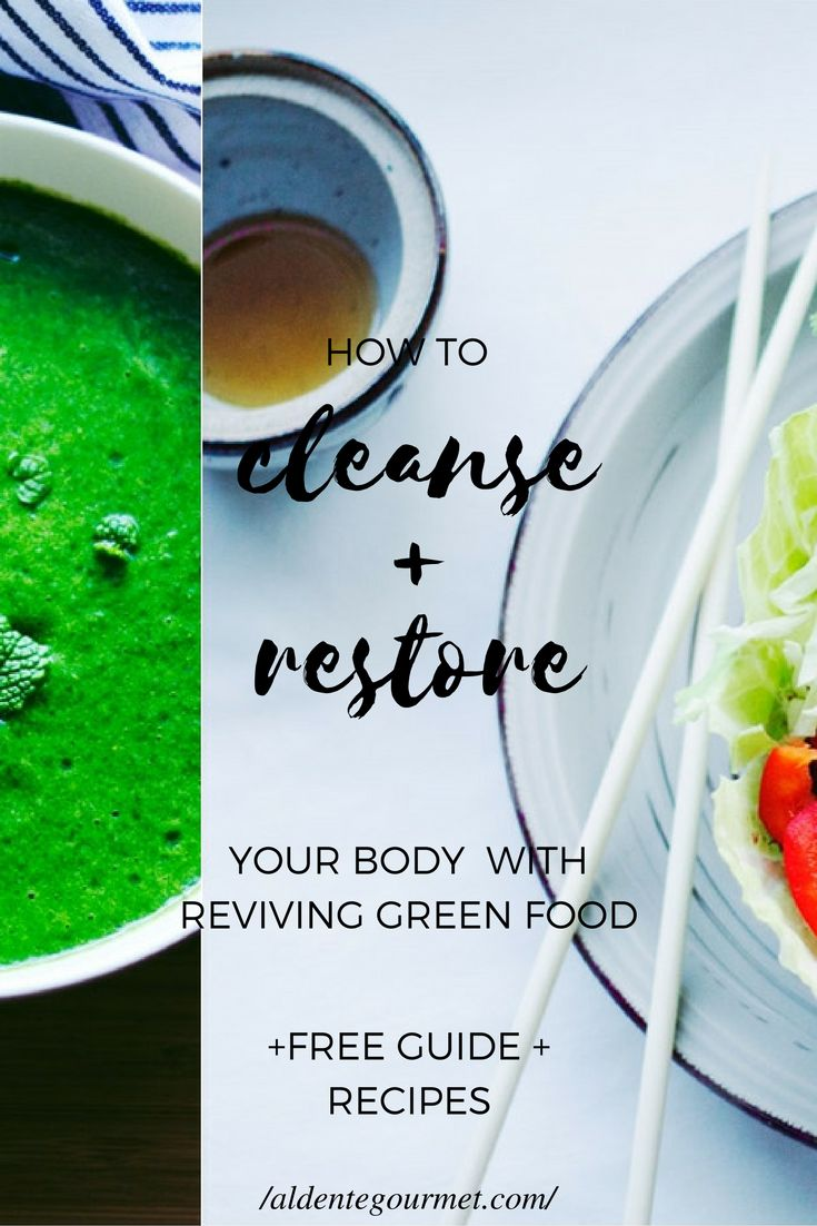 Reviving Green Food You Can Prepare in Minutes (3 Recipes and The FREE Cleanse   Restore Guide)