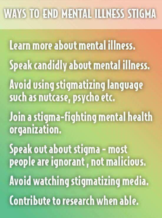 Help End The Mental Illness Stigma Mental Health Pinterest