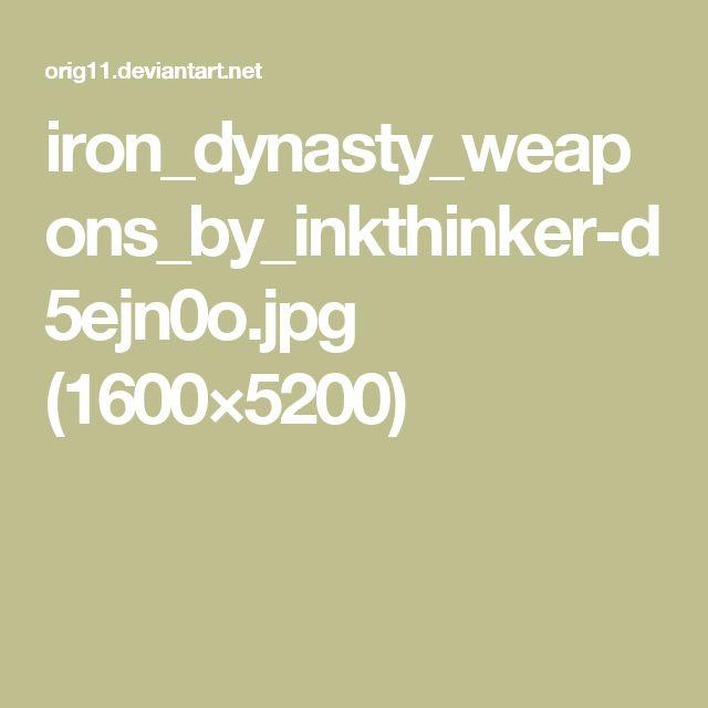 iron_dynasty_weapons_by_inkthinker-d5ejn0o.jpg (1600×5200)