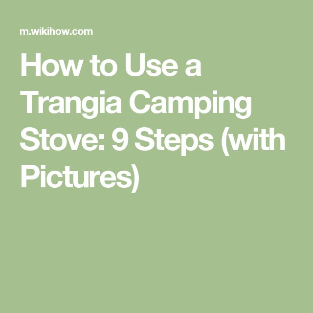 How to Use a Trangia Camping Stove: 9 Steps (with Pictures)