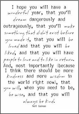 I think there should be more kindness and more wisdom in the world right now ~The Graveyard Book ~Neil Gaiman