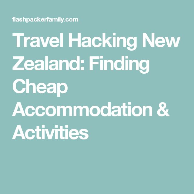 Travel Hacking New Zealand: Finding Cheap Accommodation & Activities