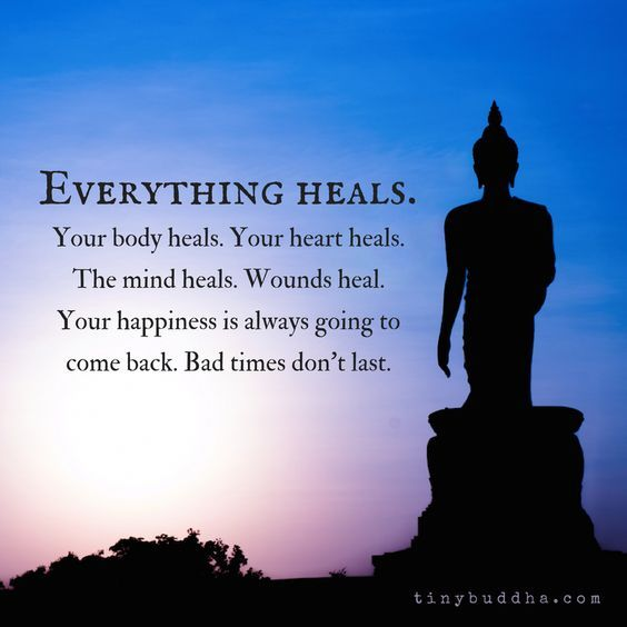 Everything Heals. Bad Times Don't Last. - Tiny Buddha