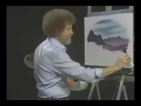 A few Words from Bob Ross -- one of the most awesome persons to ever live.