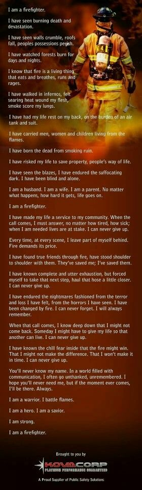 Powerful! Wow very well put. Even though I'm new to the fire service and there's a lot I haven't seen. And a lot I have left to learn. This is awesome.                                                                                                                                                      More