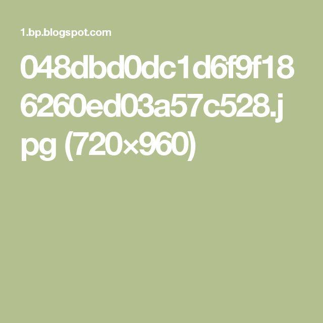 048dbd0dc1d6f9f186260ed03a57c528.jpg (720×960)