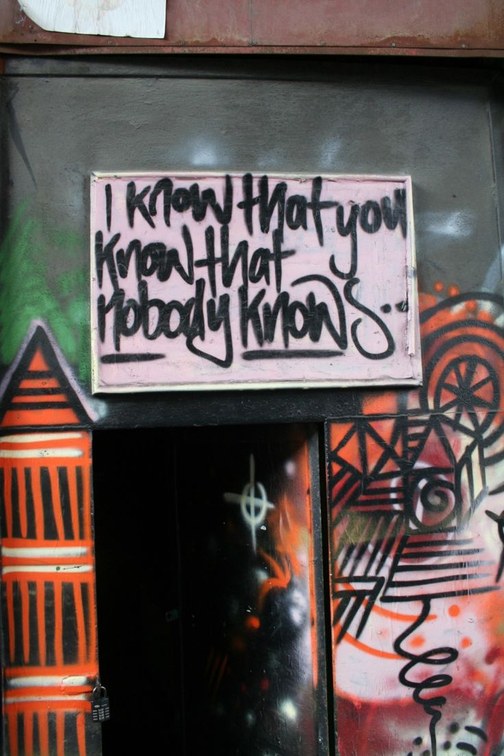 Grafitti art quote - I Know That You Know That Nobody Knows Graffiti Getsome Quotes