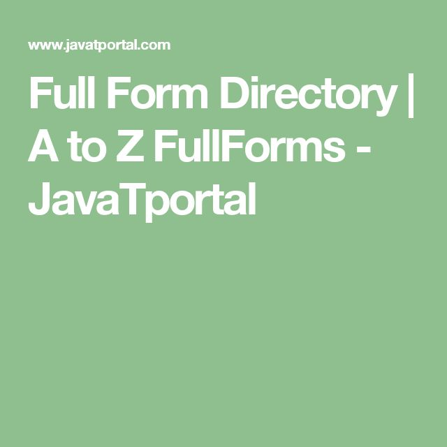 Full Form Directory | A to Z FullForms - JavaTportal