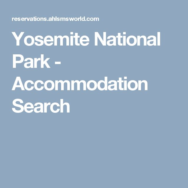 Yosemite National Park -       Accommodation Search