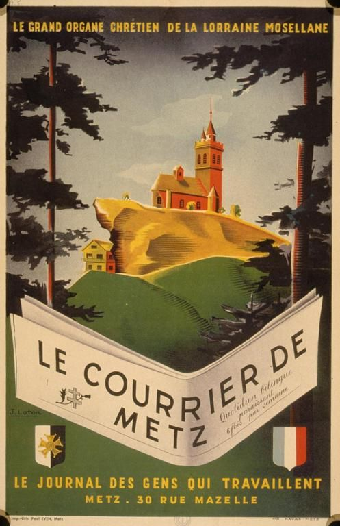 Le Courrier de Metz; le grand organe chretien de la Lorraine mosellane. Le journal des gens qui travaillent