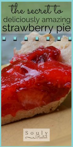 Grandma's Strawberry Pie | fresh strawberries | strawberry desserts | my favorite dessert EVER | from scratch pie crust | pie the way grandma made it | farm fresh food | farm to table | in my old farmhouse kitchen | homesteading | homeschooling | living simply | SoulyRested.com