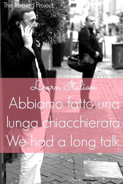 Learn Italian: Abbiamo fatto una lunga chiacchierata. - We had a long talk.
