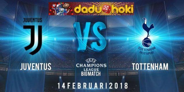 Prediksi Pertandingan Juventus vs Tottenham Liga Champions 14 Feb 2018
