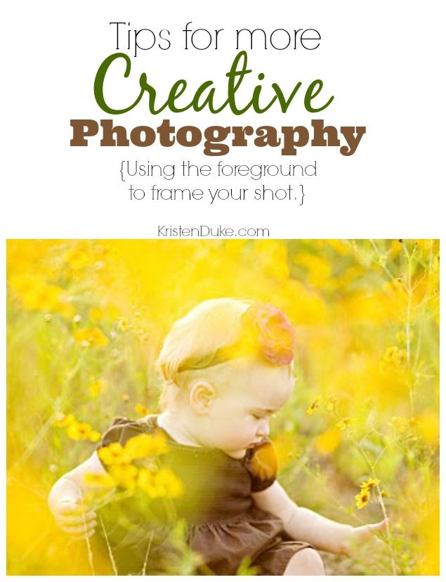 Photography tips for creative photos - using the foreground to frame your shot Capturing Joy with KristenDuke.com