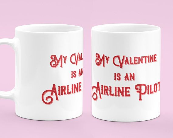 Airline Pilot Mug - Valentines Day Mug - My Valentine Is An Airline Pilot - Airline Pilot Gifts - Gift For Pilot - Funny Pilot Gifts. Looking for Airline pilot mugs or gifts? Look at this Airline pilot coffee mug as a unique gift for Christmas or other occasions. This ceramic mug available in 11oz and 15oz sizes. Perfect for your morning tea or coffee! Also, makes a great gift for a friend or loved one.