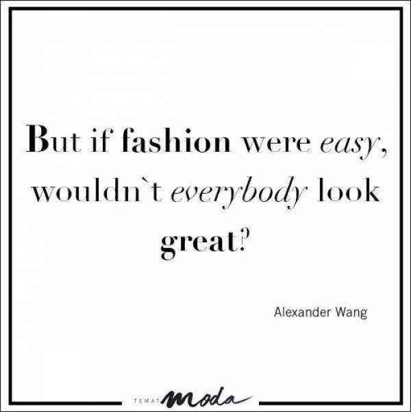 Znalezione obrazy dla zapytania cytaty o modzie po angielsku