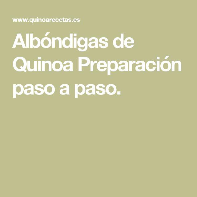 Albóndigas de Quinoa Preparación paso a paso.