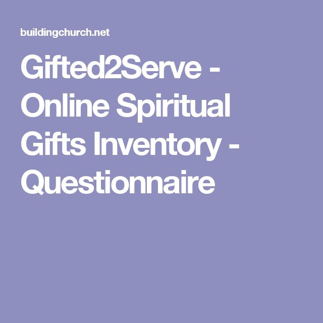 Gifted2Serve - Online Spiritual Gifts Inventory - Questionnaire