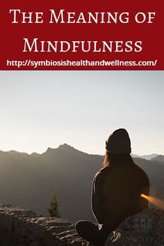 All about mindfulness. What does mindfulness mean. How to be mindful