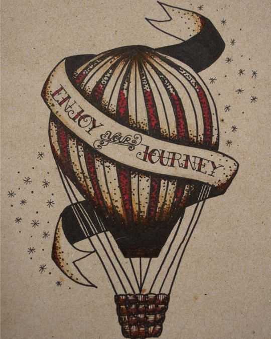 Traditional Tattoo Hot Air Balloon Print by Arttrocity on Etsy, $20.00...tattoo with different quote