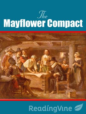 """The Mayflower Compact - The Mayflower Compact was a document written and signed by the Pilgrims as they arrived in the New World in 1620. The document is named for the Pilgrims' ship, the """"Mayflower."""" Students will read the passage and answer questions on the meaning of the document."""