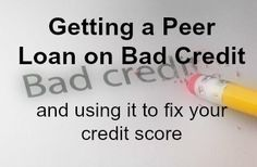 Bad #credit - No problem, these #loans actually help you boost your credit score and are easy to get. Complete process for getting a loan on #prosper and fixing your credit. Peer Lending, peer to peer lending investing in peer lending  Personal Finance tips, #finance