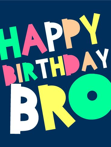 Happy Birthday Bro Card. To your fun and quirky brother, this birthday card will make his day! Young, fun and colorful, it will add a splash of color to his special day and will get him in the mood to start the celebration. Don't make him wait any longer, this birthday card is perfect for your bro. Offer it today!