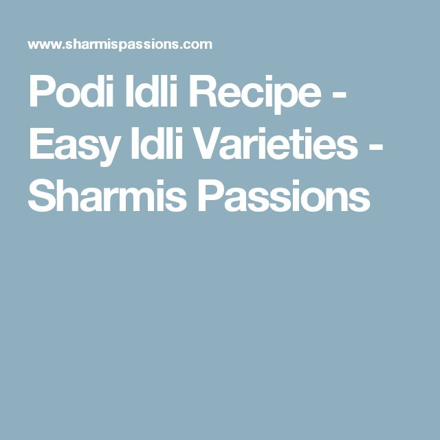 Podi Idli Recipe - Easy Idli Varieties - Sharmis Passions