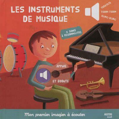 Le piano, le violon, la guitare, la trompette et la batterie sont présentés dans un texte illustré et accompagné de pastilles sonores.