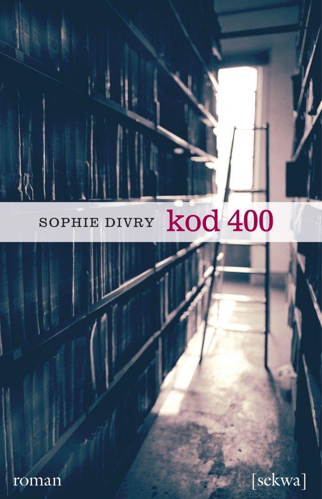 Sophie Divry: Kod 400 (Sekwa förlag, 2012)