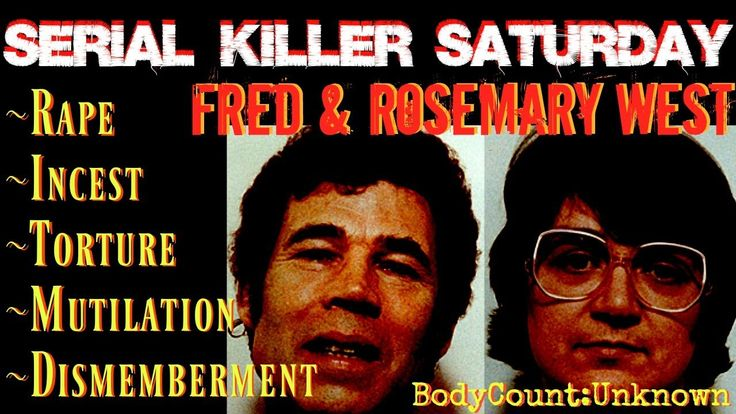 SERIAL KILLER SATRUDAY: Fred & Rosemary West