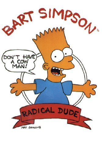 "The Simpsons - TV Show Poster (Bart: Radical Dude - Don't Have A Cow Man!) (Size: 24"" x 36"")"