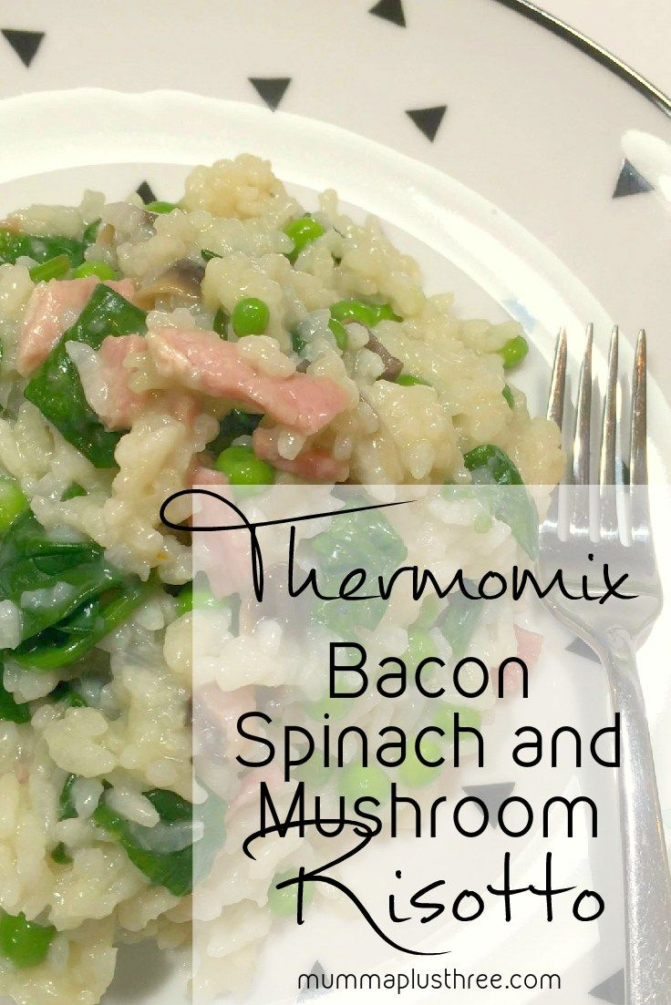 Thermomix Bacon Spinach and Mushroom Risotto | Mumma Plus Three