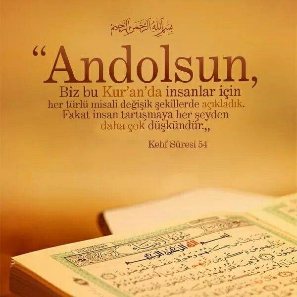 Andolsun, Biz bu Kur'an'da insanlar için her türlü misali değişik şekillerde açıkladık. Fakat insan tartışmaya her şeyden daha çok düşkündür.  [Kehf Sûresi 54]