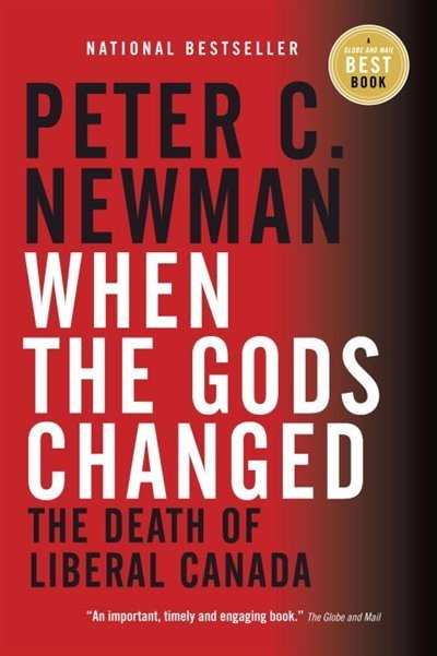 When The Gods Changed: The Death Of Liberal Canada