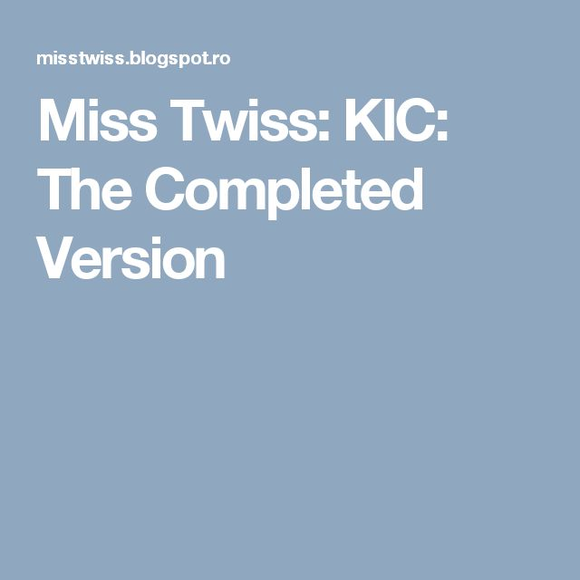 Miss Twiss: KIC: The Completed Version