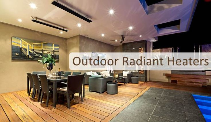 Here's a look at the different kinds of radiant heaters for outside use.