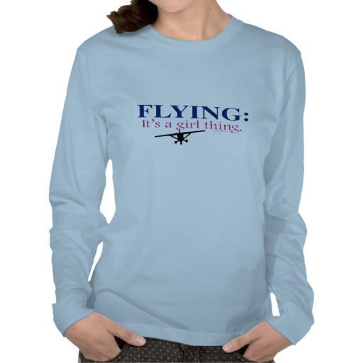 FLYING: ITS A GIRL THING by Mary Ford Tshirt