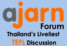 Ajarn Forum -  Teaching and Living In Thailand