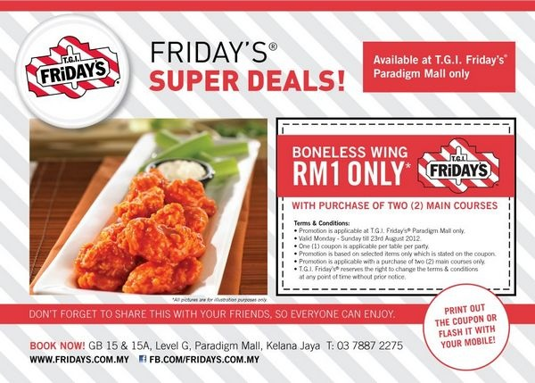 TGI Fridays Malaysia RM1 Boneless Chicken Wings Coupon (Promotion period: Now till 23 August 2012)  http://www.mudah.co/tgi-fridays-malaysia-coupon/793/