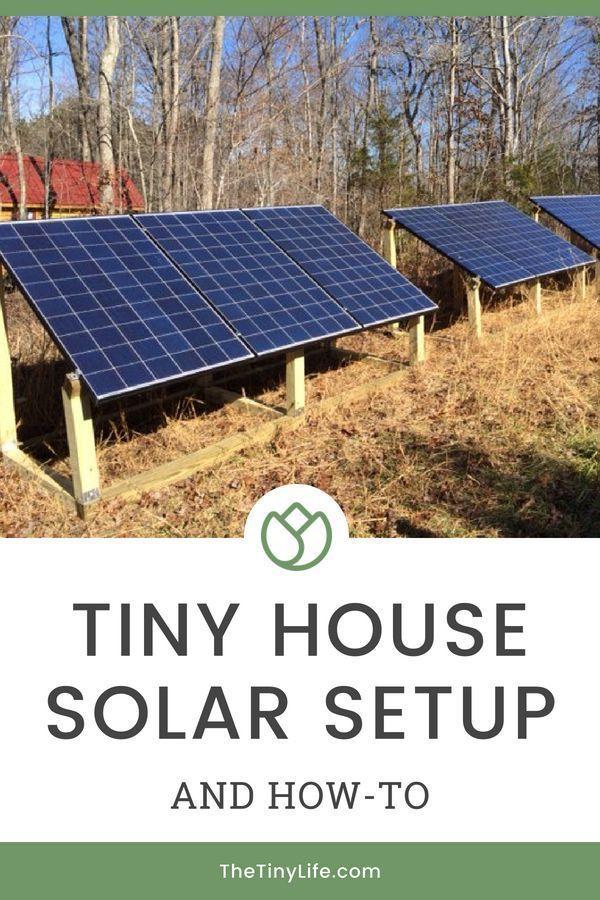 My Tiny House Solar Power Setup How To Solar Projects Solar Panels Solar