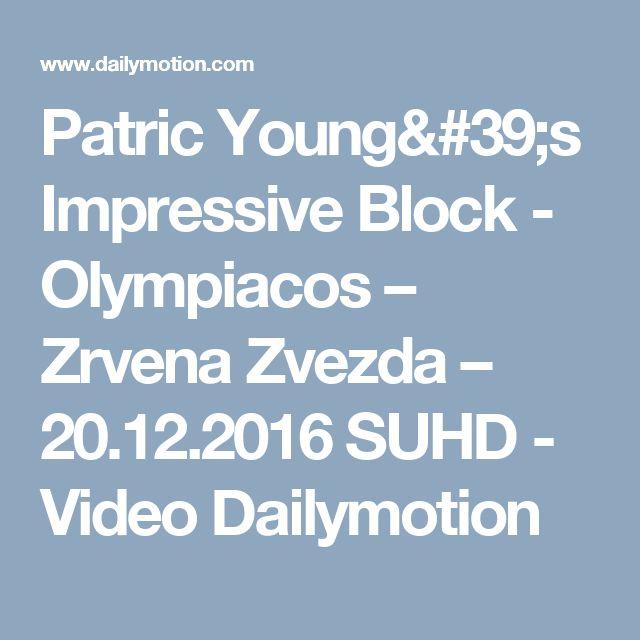 Patric Young's Impressive Block - Olympiacos – Zrvena Zvezda – 20.12.2016 SUHD - Video Dailymotion
