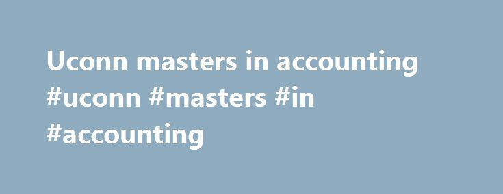 Uconn masters in accounting #uconn #masters #in #accounting http://puerto-rico.nef2.com/uconn-masters-in-accounting-uconn-masters-in-accounting/  # UConn Logo UConn Today A revised agreement takes into account budget challenges faced by the Town of West Hartford, but retains and extends the town s obligation to share the proceeds from a resale. The Barnes Noble store will be located on the first floor of the Front Street Lofts building, just across from the main entrance to the new UConn…