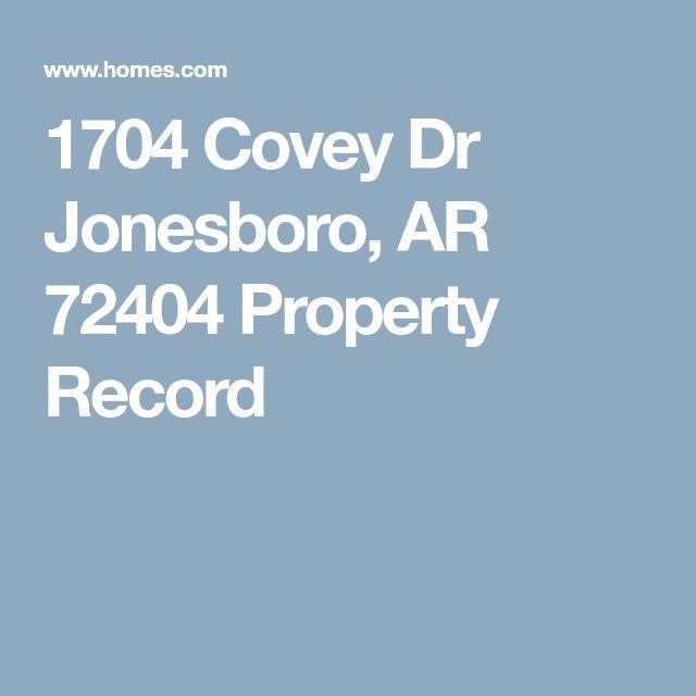 1704 Covey Dr Jonesboro, AR 72404 Property Record